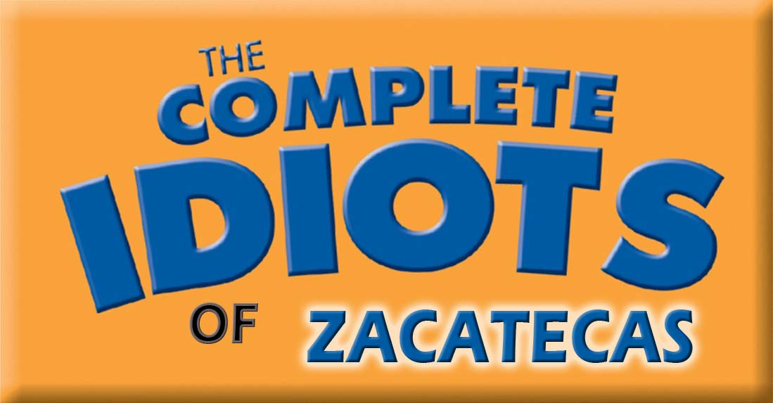 THE COMPLETE IDIOTS OF ZACATECAS book cover.