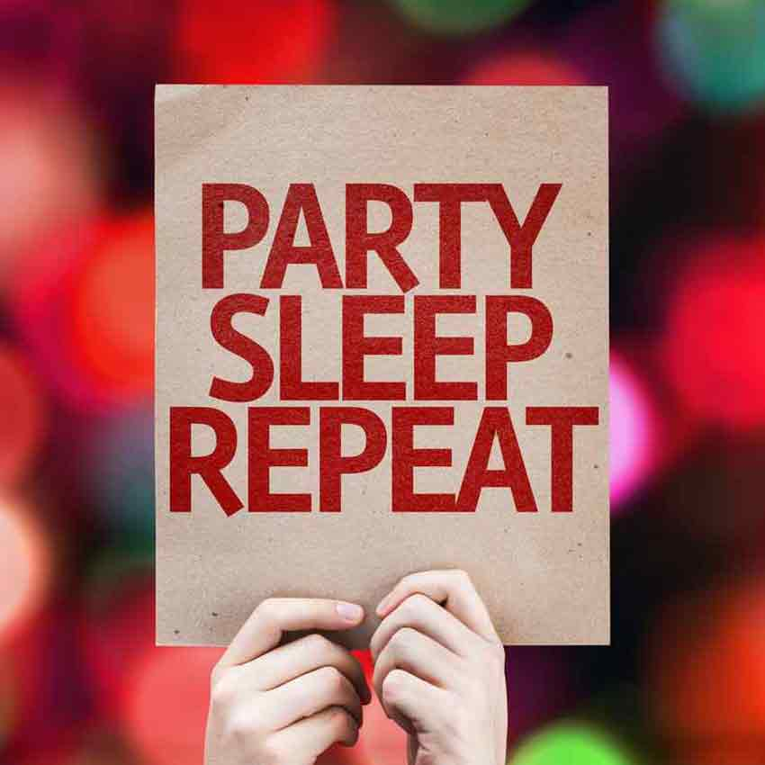 Party until puke.....or at least until you can sleep. Then repeat.
