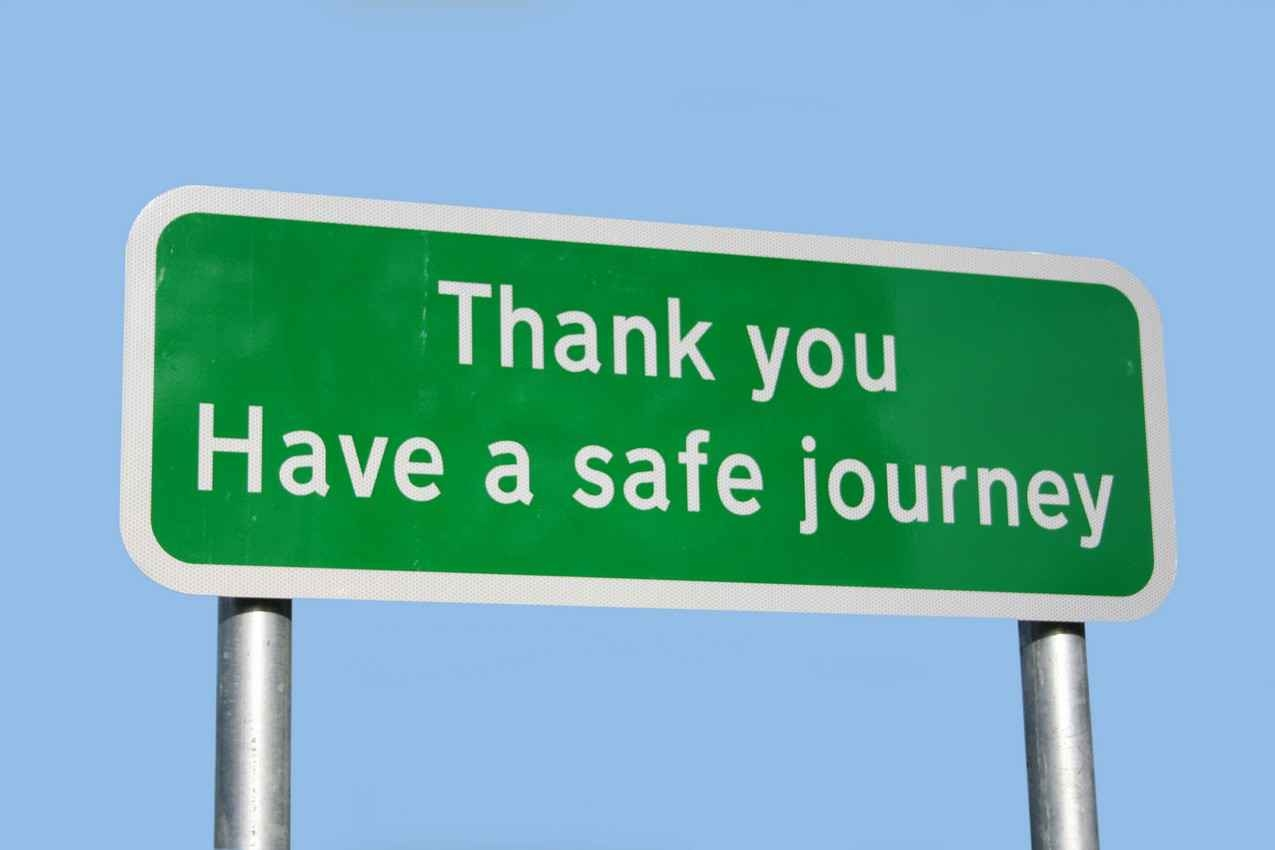 Thank you have a safe journey sign.
